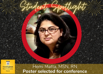 "Photo of FSU alumni Hemi Matta with words ""student spotlight"" above it and her name ""Hemi Matta, BSN, RN"" with description ""Poster Selected for Conference"" written in white on black background"